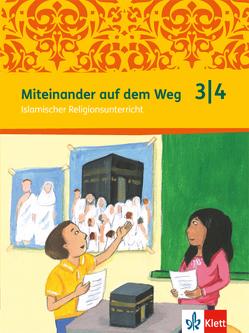 Miteinander auf dem Weg 3/4. Islamischer Religionsunterricht von Döbber,  Frauke, Khorchide,  Mouhanad, Yilmaz,  Burcu