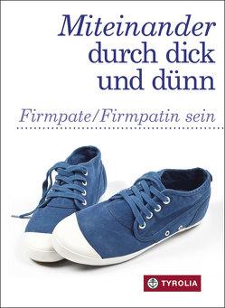 Miteinander durch dick und dünn von Daxecker-Okon,  Helene, Hintner,  Anna, Rhomberg,  Maria