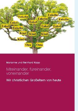 Miteinander, füreinander, voneinander von Kopp,  Marianne und Reinhard