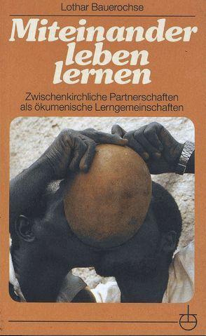 Miteinander leben lernen von Bauerochse,  Lothar