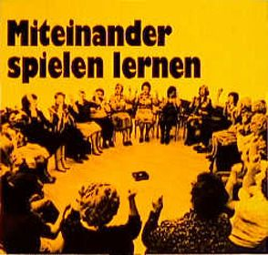 Miteinander spielen lernen von Fischer-Trumpp,  Barbara, Köhler,  Rosemarie