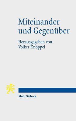 Miteinander und Gegenüber von Knöppel,  Volker