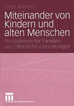 Miteinander von Kindern und alten Menschen von Wieners,  Tanja