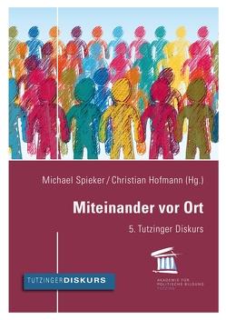 Miteinander vor Ort von Hofmann,  Christian, Spieker,  Michael