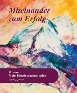Miteinander zum Erfolg von Gschößer,  Theresia, Lutz,  Margreth, Siegl,  Gerhard
