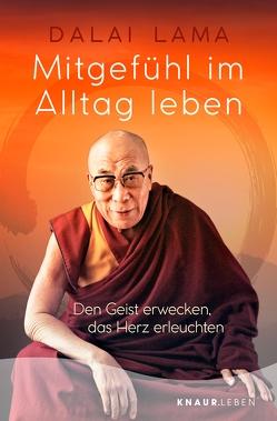 Mitgefühl im Alltag leben von Dalai Lama, Kobbe,  Peter