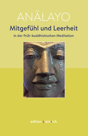 Mitgefühl und Leerheit in der früh-buddhistischen Meditation von Analayo, Grosch,  Robert, Kren,  Hedwig
