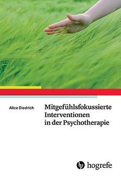 Mitgefühlsfokussierte Interventionen in der Psychotherapie von Diedrich,  Alice