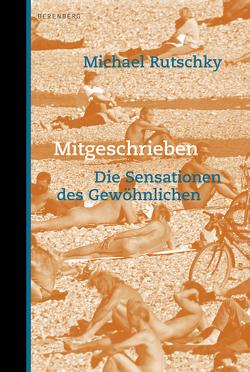 Mitgeschrieben von Rutschky,  Michael