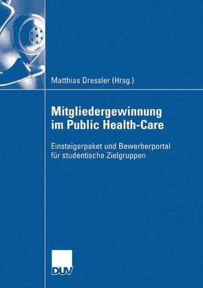Mitgliedergewinnung im Public Health-Care von Dressler,  Matthias