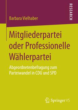 Mitgliederpartei oder Professionelle Wählerpartei von Vielhaber,  Barbara
