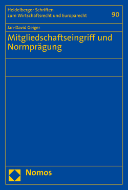 Mitgliedschaftseingriff und Normprägung von Geiger,  Jan-David