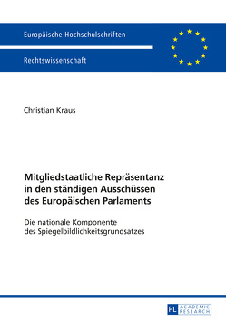 Mitgliedstaatliche Repräsentanz in den ständigen Ausschüssen des Europäischen Parlaments von Kraus,  Christian
