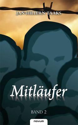 Mitläufer – Band 2 von Taaks,  Jan-Hillern