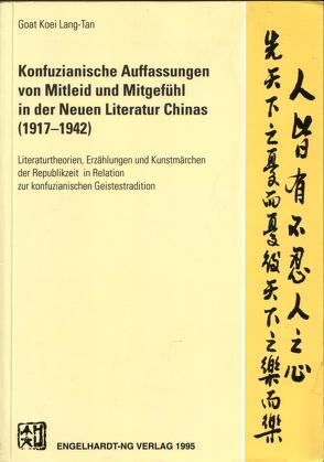Mitleid und Mitgefühl in der Neuen Literatur Chinas (1917-1942) von Lang-Tan,  Goatkoei
