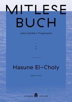 """Mitlesebuch 144 """"Jetzt bleiben Fragmente"""" – Hasune El-Choly von El-Choly,  Hasune"""