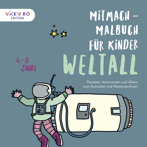 Mitmach-Malbuch für Kinder – WELTALL von Schönfeld,  Alexandra