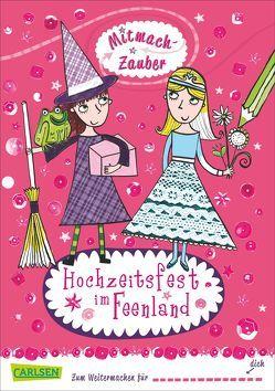 Mitmach-Zauber, Band 1: Hochzeitsfest im Feenland von Edwards,  Marnie, Hodgkinson,  Leigh, Kälble,  Brigitte