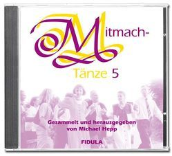 Mitmachtänze 5 – CD von Hepp,  Michael