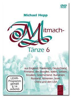 Mitmachtänze 6 – DVD von Hepp,  Michael