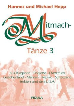 Mitmachtänze 3 – Tanzbeschreibungen von Hepp,  Hannes, Hepp,  Michael