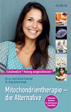 Mitochondrientherapie – die Alternative von Kuklinski,  Dr. sc. med. Bodo, Schemionek,  Dr. Anja