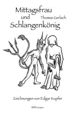 Mittagsfrau und Schlangenkönig von Gerlach,  Thomas