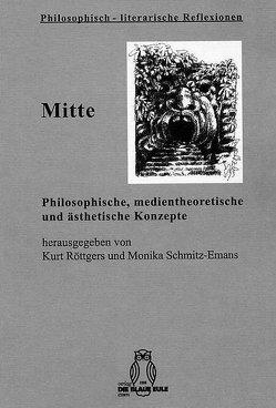 Mitte von Röttgers,  Kurt, Schmitz-Emans,  Monika