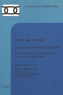 Mitte der Schrift? von Klopfenstein,  Martin, Luz,  Ulrich, Talmon,  Shemaryahu, Tov,  Emmanuel