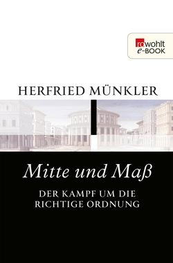 Mitte und Maß von Münkler,  Herfried