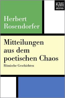 Mitteilungen aus dem poetischen Chaos von Rosendorfer,  Herbert