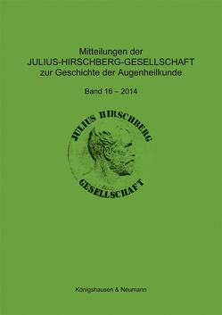Mitteilungen der Julius-Hirschberg-Gesellschaft zur Geschichte der Augenheilkunde von Krogmann,  Frank