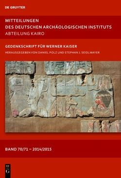Mitteilungen des Deutschen Archäologischen Instituts, Abteilung Kairo / 2014/15 von Polz,  Daniel, Seidlmayer,  Stephan J