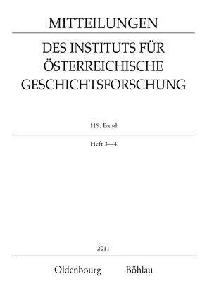 Mitteilungen des Instituts für Österreichische Geschichtsforschung / MIÖG 119. Band, Heft 3-4 (2011) von Laferl,  Christopher, Luger,  Daniel, Winkelbauer,  Thomas