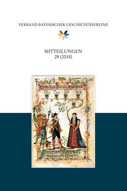 Mitteilungen des Verbandes bayerischer Geschichtsvereine 28 (2018)