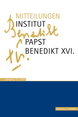 Mitteilungen Institut Papst Benedikt XVI. von Heibl,  Franz-Xaver, Schaller,  Christian, Voderholzer,  Rudolf