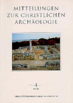 Mitteilungen zur Christlichen Archäologie / Mitteilungen zur Christlichen Archäologie Band 4 von Harreither,  Reinhardt, Pillinger,  Renate