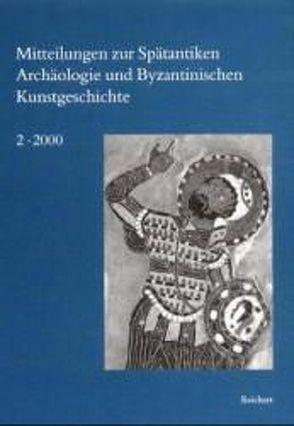 Mitteilungen zur Spätantiken Archäologie und Byzantinischen Kunstgeschichte von Deckers,  Johannes G., Wurst,  Jürgen