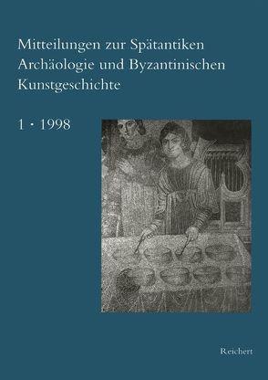 Mitteilungen zur Spätantiken Archäologie und Byzantinischen Kunstgeschichte von Deckers,  Johannes G.