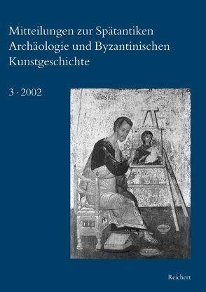 Mitteilungen zur Spätantiken Archäologie und Byzantinischen Kunstgeschichte von Deckers,  Johannes G., Restle,  Marcell