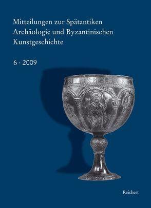 Mitteilungen zur Spätantiken Archäologie und Byzantinischen Kunstgeschichte von Bauer,  Franz Alto, Deckers,  Johannes G., Shalem,  Avinoam