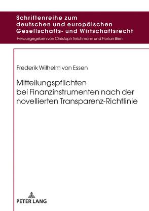 Mitteilungspflichten bei Finanzinstrumenten nach der novellierten Transparenz-Richtlinie von von Essen,  Frederik Wilhelm