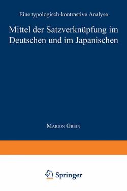 Mittel der Satzverknüpfung im Deutschen und im Japanischen von Grein,  Marion