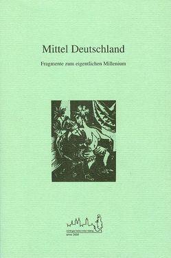 Mittel Deutschland von Bebert,  Harro, Gierspeck,  Axel, Weiss,  Michael
