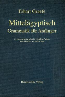 Mittelägyptische Grammatik für Anfänger von Graefe,  Erhart, Kahl,  Jochem