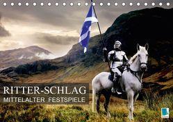 Mittelalter Festspiele: Ritter-Schlag (Tischkalender 2019 DIN A5 quer) von CALVENDO
