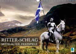 Mittelalter Festspiele: Ritter-Schlag (Wandkalender 2019 DIN A3 quer)
