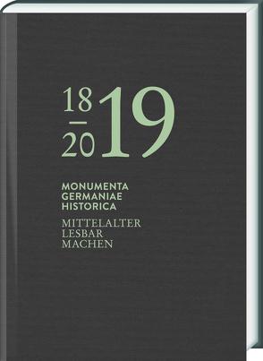 Mittelalter lesbar machen von MGH,  Monumenta Germaniae Historica