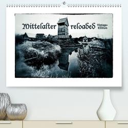 Mittelalter reloaded Vintage-Edition (Premium, hochwertiger DIN A2 Wandkalender 2020, Kunstdruck in Hochglanz) von Dombrow,  Charlie