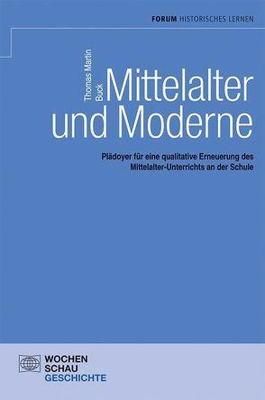 Mittelalter und Moderne von Buck,  Thomas M